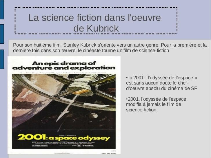 La science fiction dans loeuvre                 de KubrickPour son huitième film, Stanley Kubrick s'oriente vers un autre ...