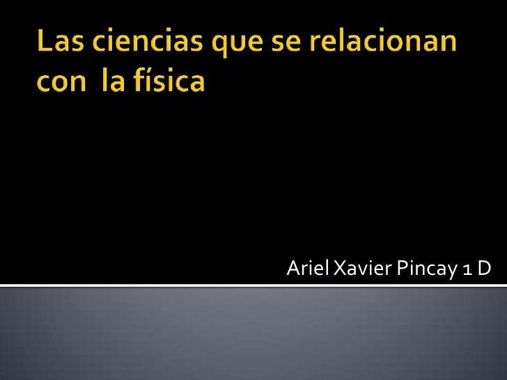 Ariel Xavier Pincay 1 D