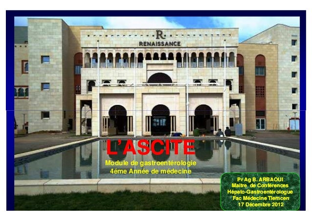 L'ASCITEModule de gastroentérologie 4éme Année de médecine                                  Pr Ag B. ARBAOUI              ...