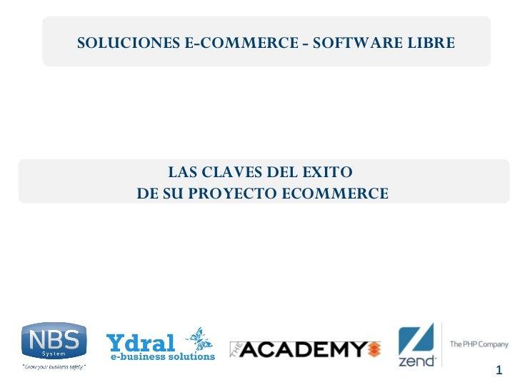 Las claves del exito de su proyecto ecommerce con ydral zend nbs the-academy marzo 2011