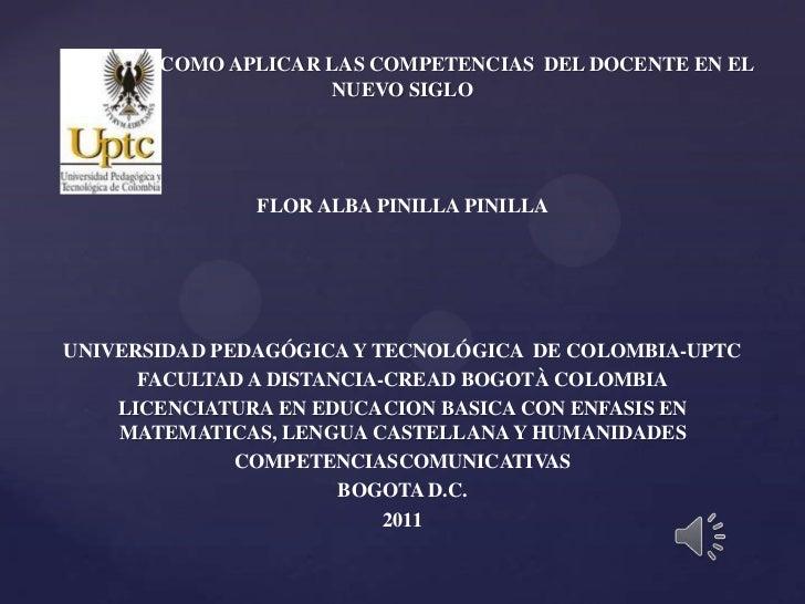 COMO APLICAR LAS COMPETENCIAS DEL DOCENTE EN EL                    NUEVO SIGLO               FLOR ALBA PINILLA PINILLAUNIV...