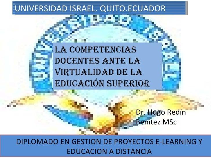 UNIVERSIDAD ISRAEL. QUITO.ECUADOR DIPLOMADO EN GESTION DE PROYECTOS E-LEARNING Y EDUCACION A DISTANCIA LA COMPETENCIAS DOC...