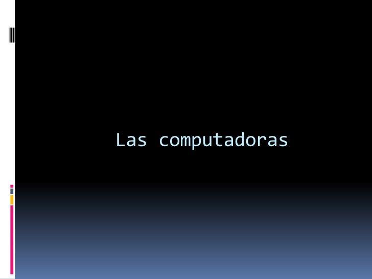 Las computadoras<br />