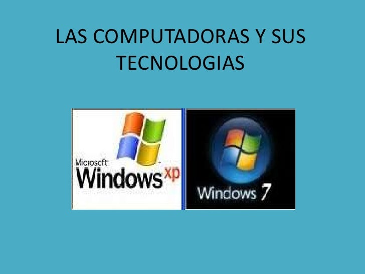 LAS COMPUTADORAS Y SUS TECNOLOGIAS<br />