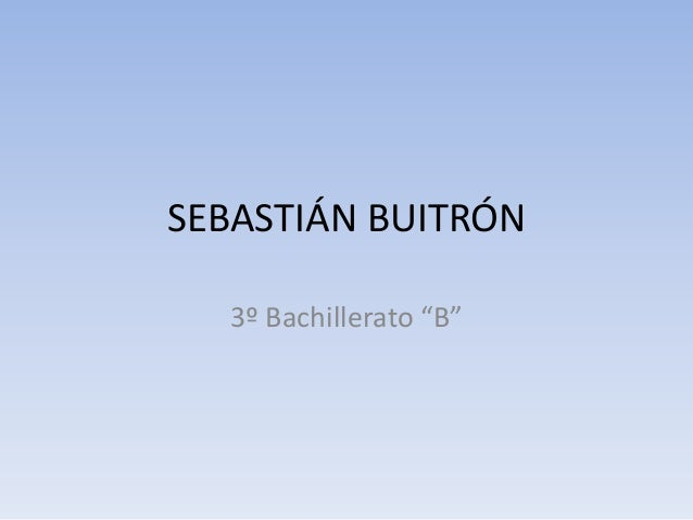 "SEBASTIÁN BUITRÓN 3º Bachillerato ""B"""