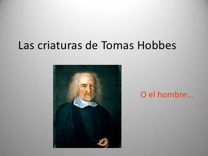 Las criaturas de Tomas Hobbes<br />O el hombre…<br />