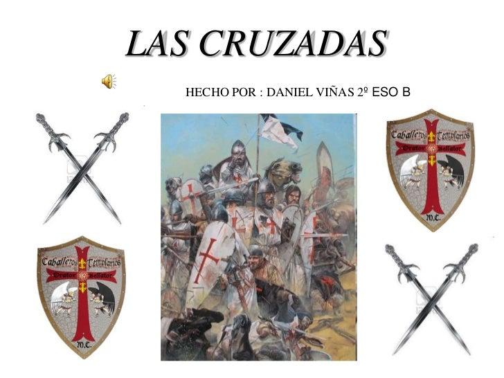 LAS CRUZADAS  HECHO POR : DANIEL VIÑAS 2º ESO B