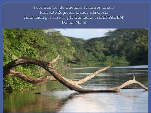 Las cuencas transfronterizas en centroamérica: desafíos y avances