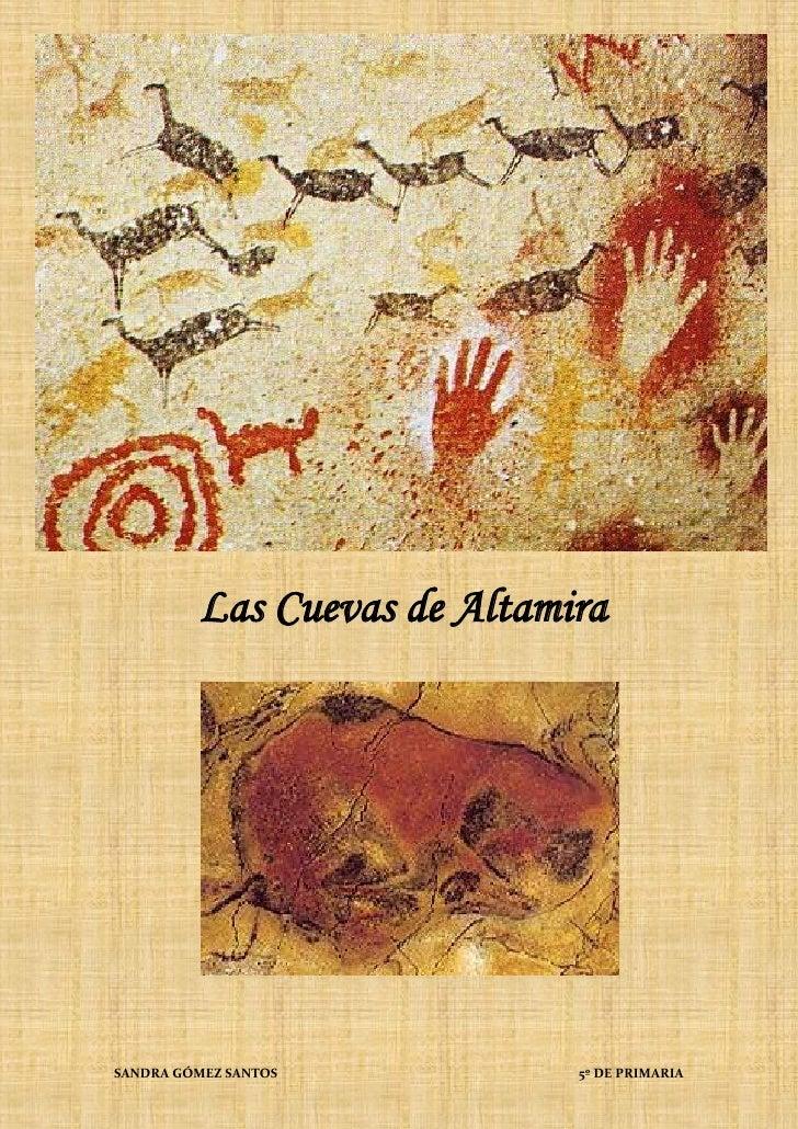 LAS CUEVAS DE ALTAMIRA         Las Cuevas de AltamiraSANDRA GÓMEZ SANTOS                            5º DE PRIMARIA