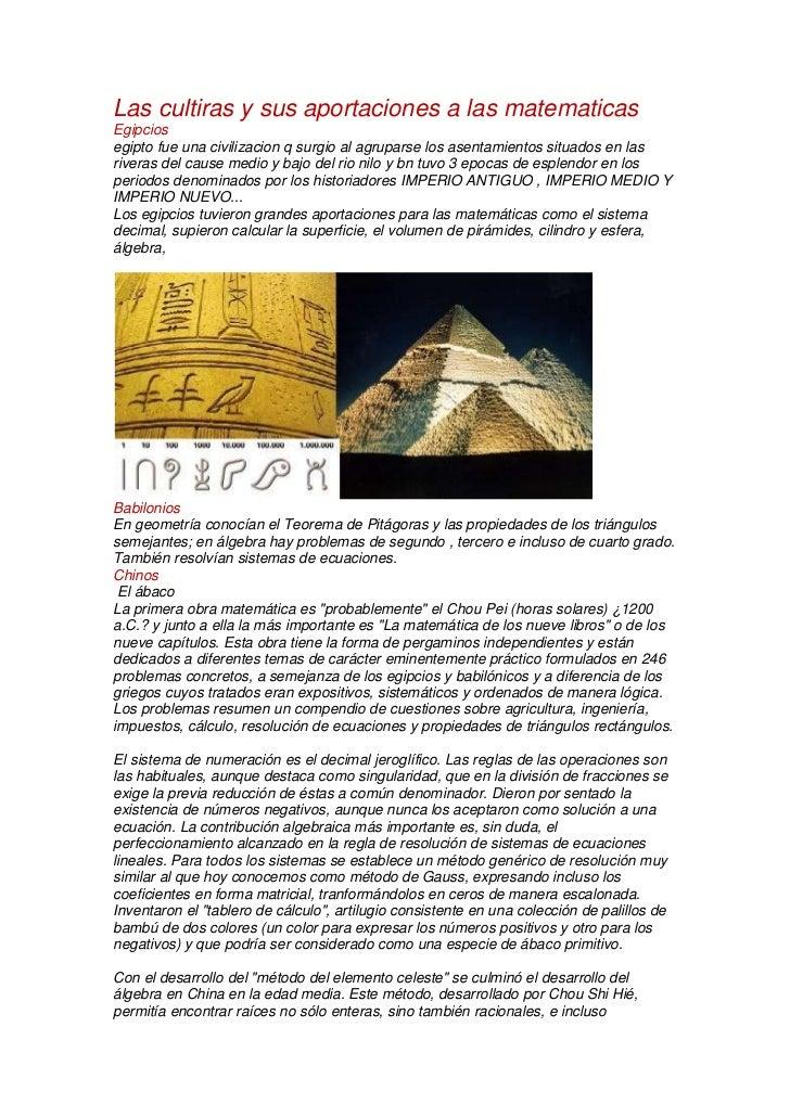 Las cultiras y sus aportaciones a las matematicasEgipciosegipto fue una civilizacion q surgio al agruparse los asentamient...
