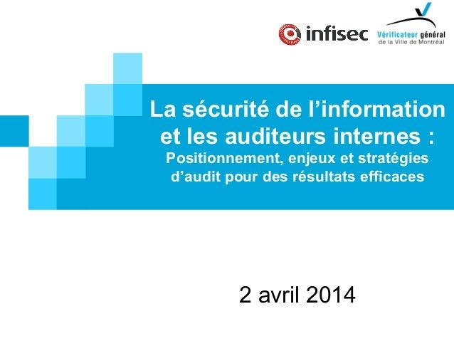 La sécurité de l'information et les auditeurs internes : Positionnement, enjeux et stratégies d'audit pour des résultats e...