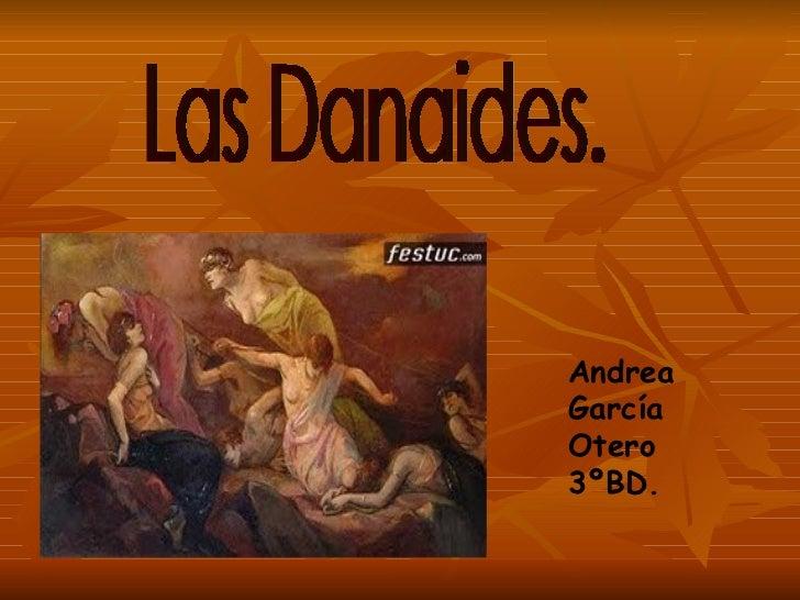 Las Danaides. Andrea García Otero 3ºBD.