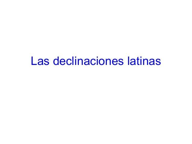 Las declinaciones latinas