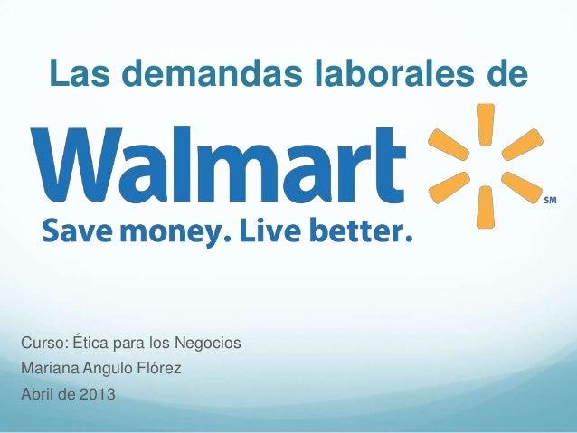 Las demandas laborales deCurso: Ética para los NegociosMariana Angulo FlórezAbril de 2013