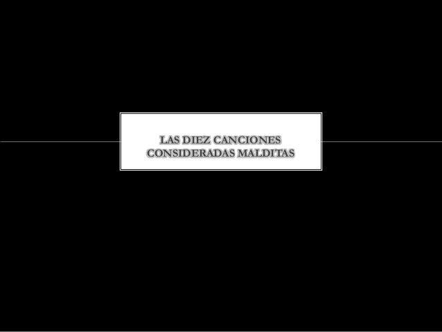 LAS DIEZ CANCIONES CONSIDERADAS MALDITAS