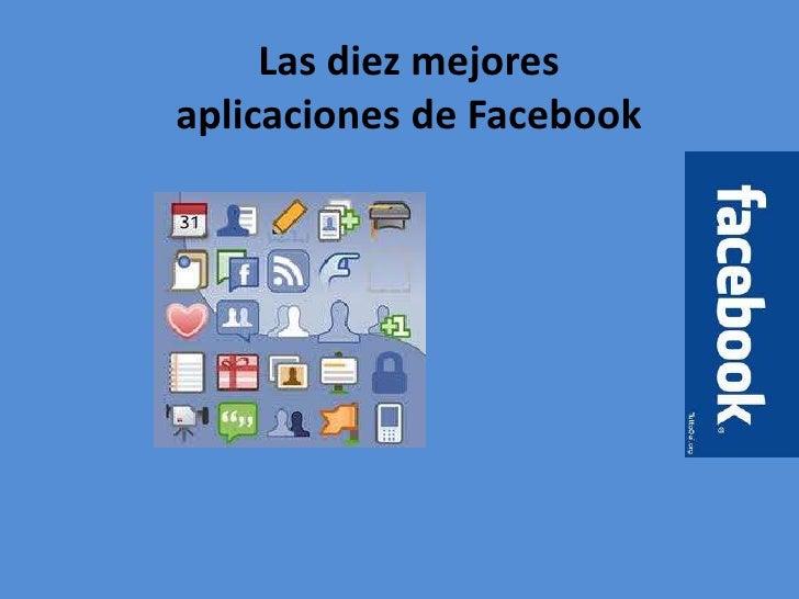 Las diez mejores aplicaciones de Facebook<br />