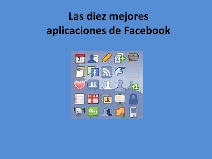 Las diez mejores aplicaciones de Facebook