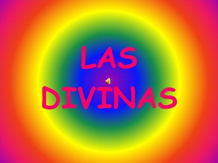 Las Divinasss