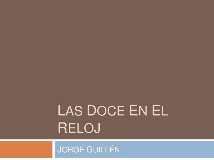 LAS DOCE EN EL RELOJ<br />JORGE GUILLÉN<br />