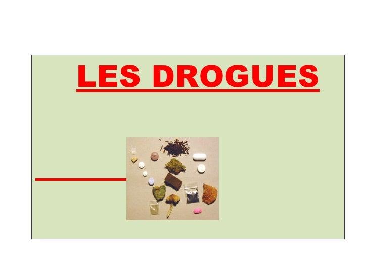 <ul><li>LES DROGUES </li></ul>