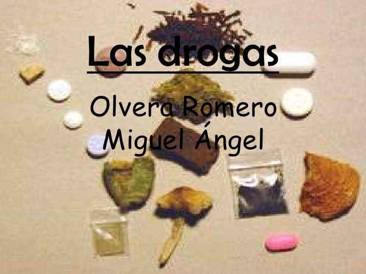 Las drogas Olvera Romero  Miguel Ángel