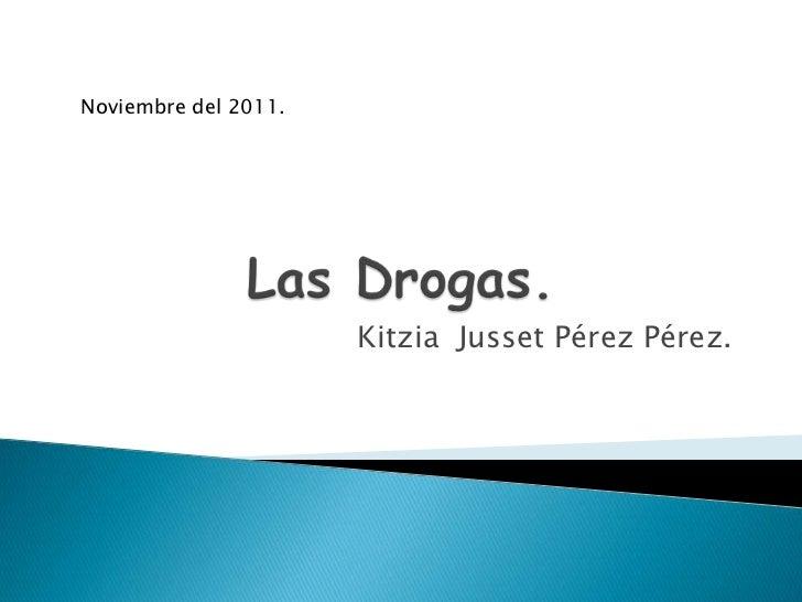 Noviembre del 2011.                      Kitzia Jusset Pérez Pérez.