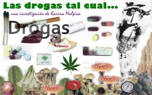 Introducción Las drogas son uno de los mayores problemas que enfrenta el mundo moderno. El problema viene desde su producc...