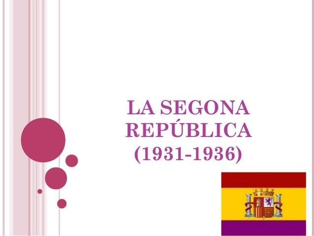 LA SEGONA REPÚBLICA (1931-1936)