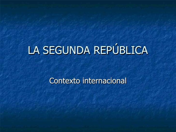 La Segunda RepúBlica. Contexto internacional