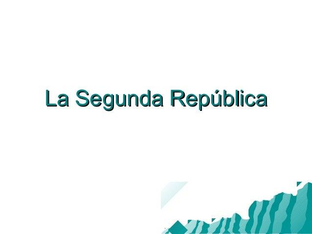 La Segunda RepúblicaLa Segunda República