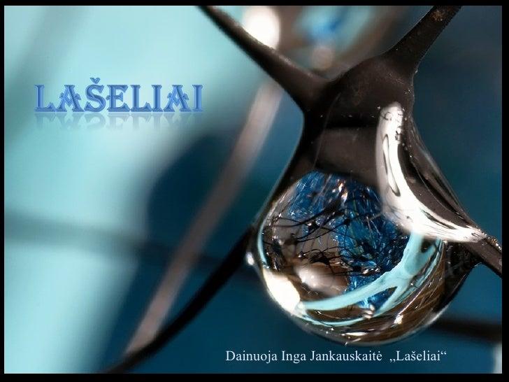 Laseliai 水滴的瞬間魔術