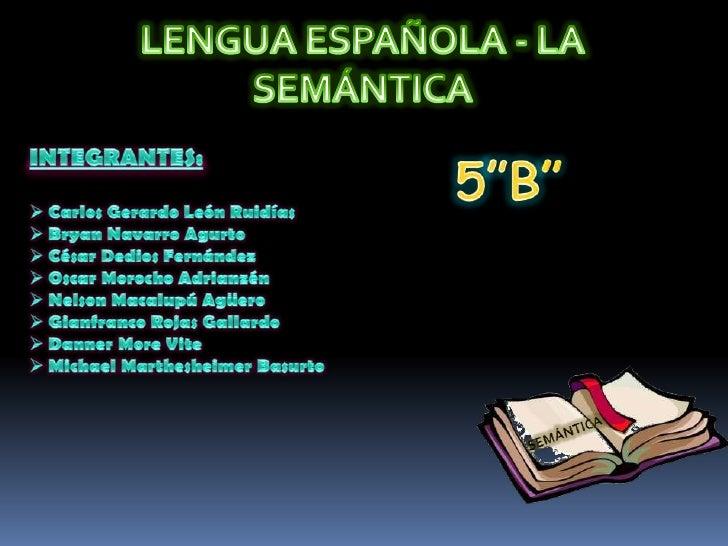 LENGUA ESPAÑOLA - LA SEMÁNTICA