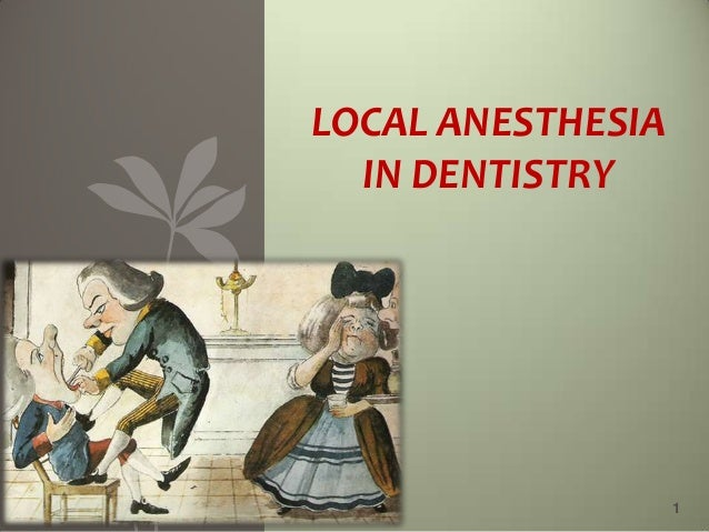 LOCAL ANESTHESIA IN DENTISTRY  1