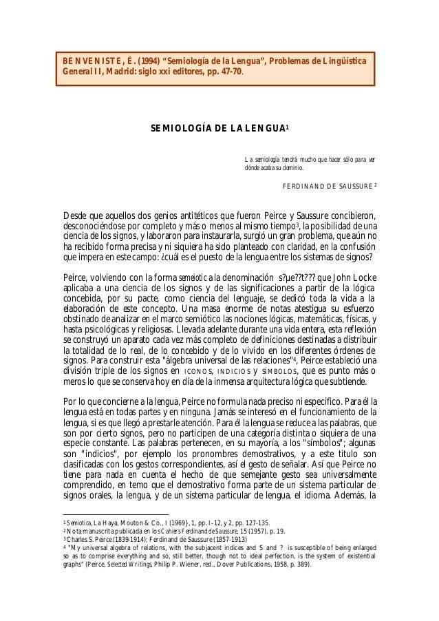 "BENVENISTE, É. (1994) ""Semiología de la Lengua"", Problemas de Lingüística General II, Madrid: siglo xxi editores, pp. 47-7..."
