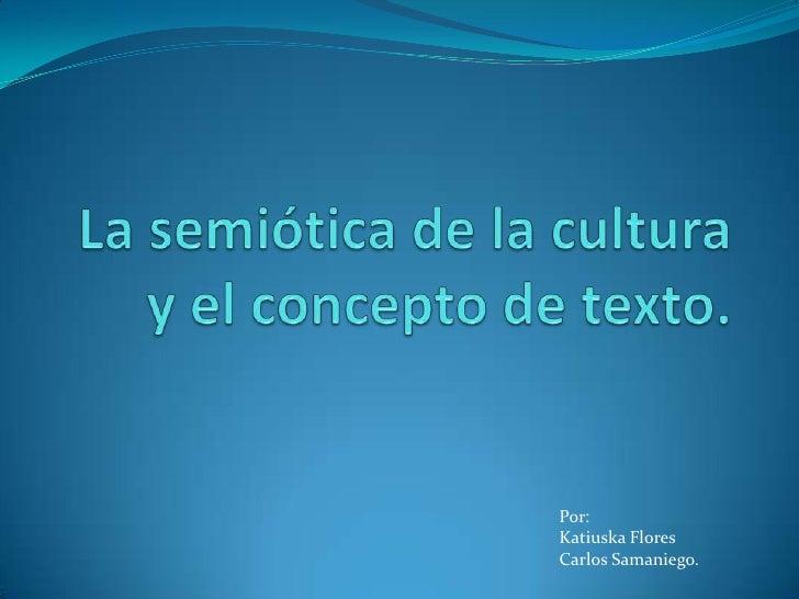 La semiótica de la cultura y el concepto