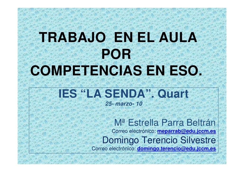 """TRABAJO EN EL AULA         POR COMPETENCIAS EN ESO.    IES """"LA SENDA"""". Quart              25- marzo- 10                   ..."""