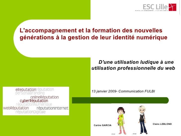 L'accompagnement et la formation des nouvelles générations à la gestion de leur identité numérique                        ...