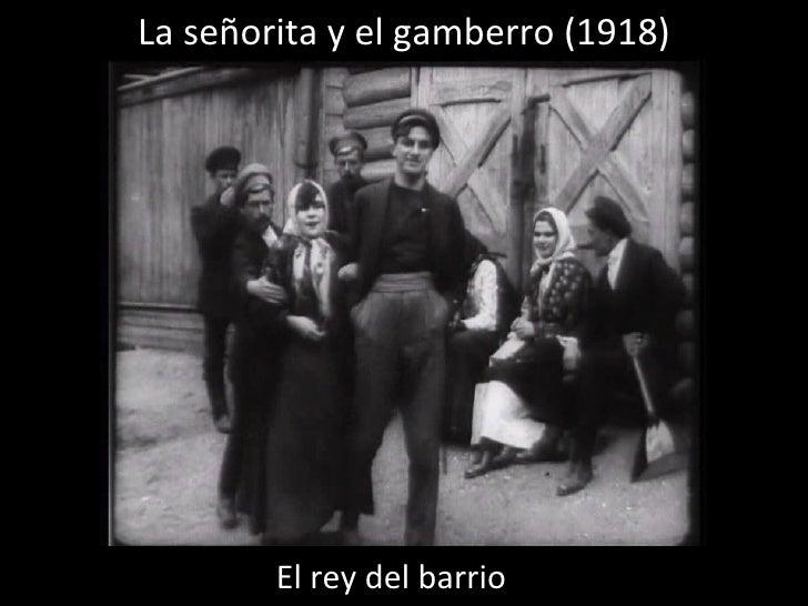 La señorita y el gamberro (1918) El rey del barrio