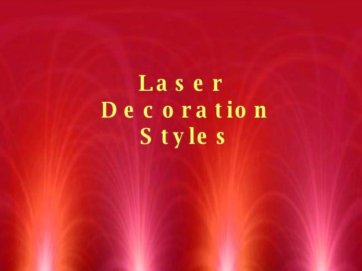Laser  Decoration Styles