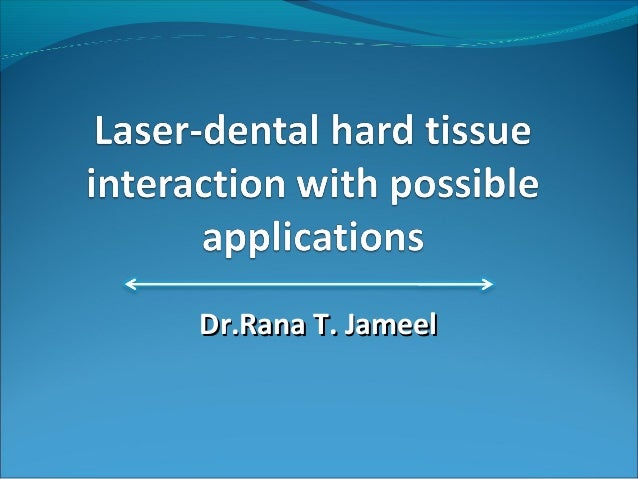 Laser dental hard tissue interaction with possible applications (2)