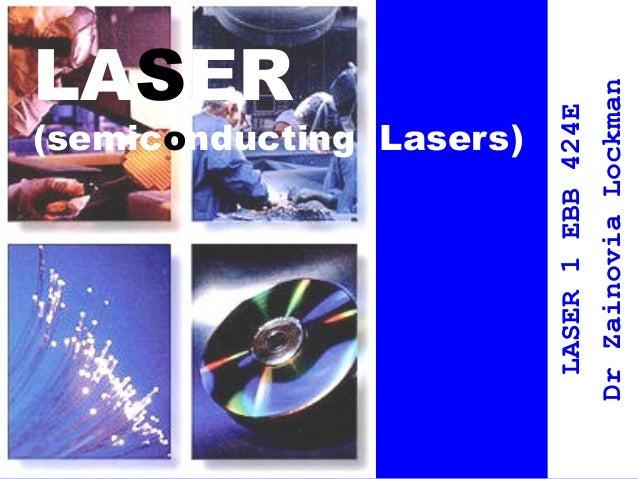(semiconducting Lasers) LASER 1 EBB 424E Dr Zainovia Lockman  LASER