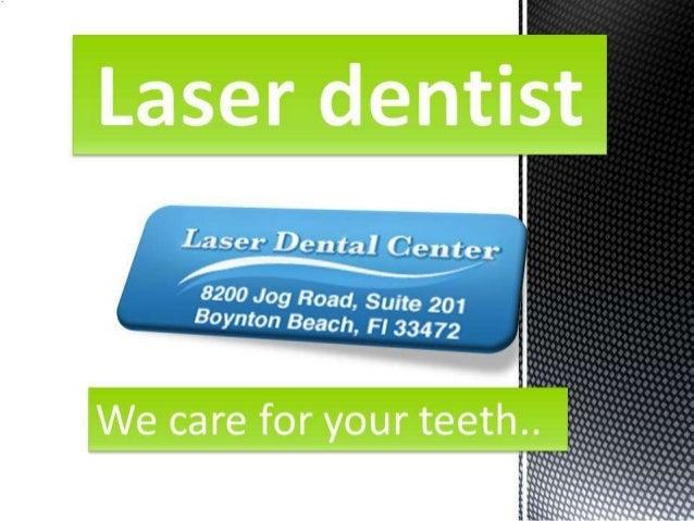 Laser dentist