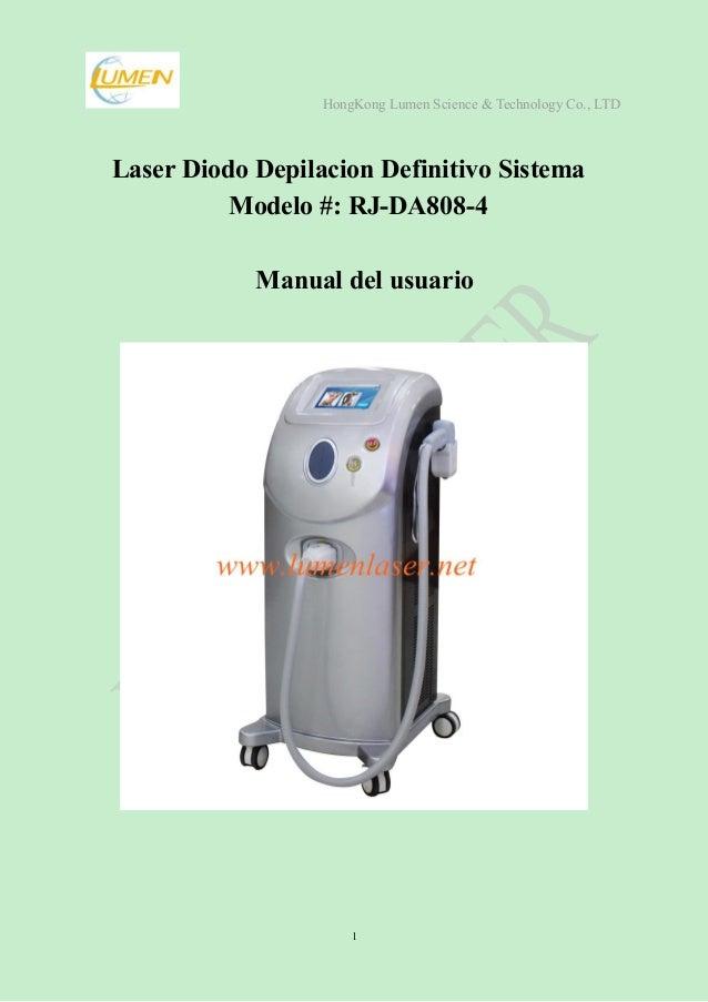 HongKong Lumen Science & Technology Co., LTD 1 Laser Diodo Depilacion Definitivo Sistema Modelo #: RJ-DA808-4 Manual del u...