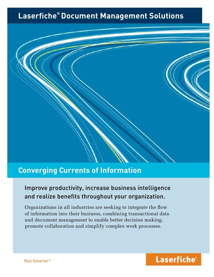 Laserfiche® Document Management Solutions     Converging Currents of Information   Improve productivity, increase business...