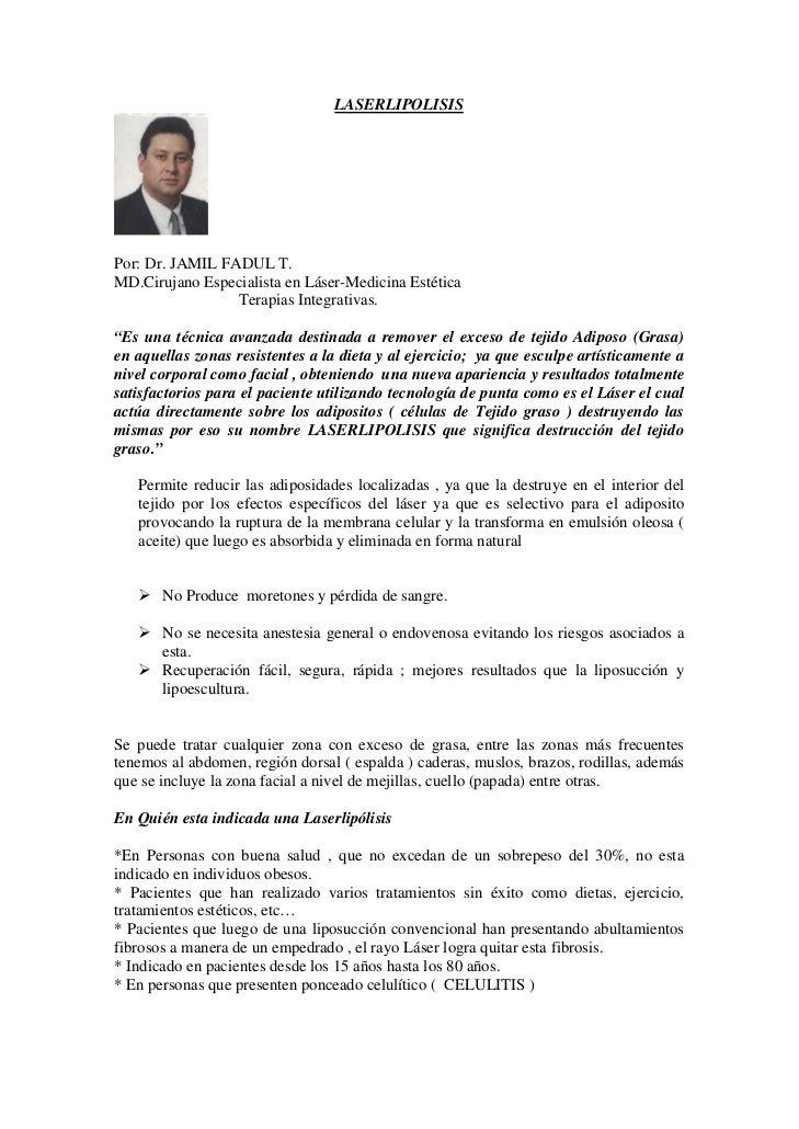 LASERLIPOLISISPor: Dr. JAMIL FADUL T.MD.Cirujano Especialista en Láser-Medicina Estética                 Terapias Integrat...