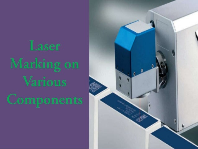 Laser marking on various components