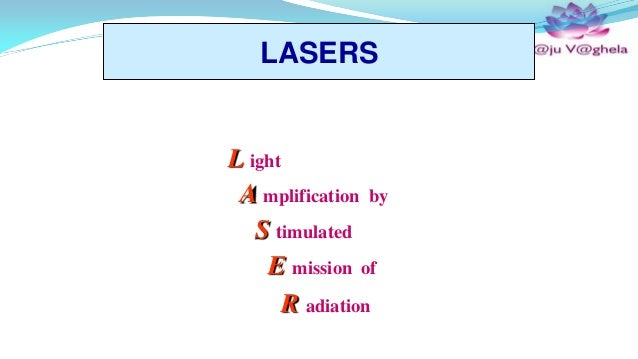 LASERS  L ight A mplification by S timulated E mission of R adiation Laser-Professionals.com