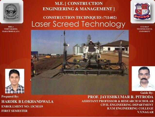 Laser Screed Technology . BIRLA VISHVAKARMA MAHAVIDHYALAYA Prepared By: HARDIK B LOKHANDWALA ENROLLMENT NO: 13CM119 FIRST ...