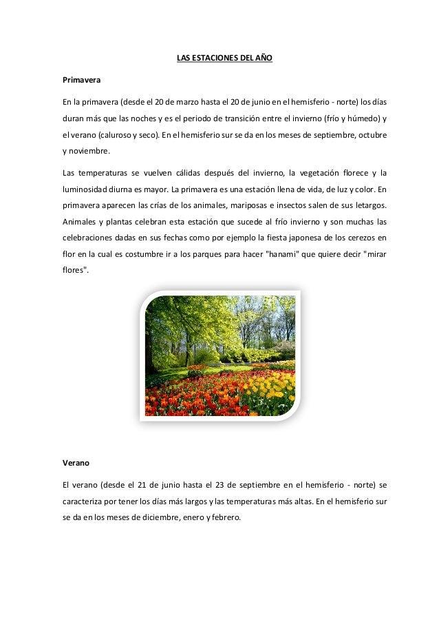 LAS ESTACIONES DEL AÑO Primavera En la primavera (desde el 20 de marzo hasta el 20 de junio en el hemisferio - norte) los ...
