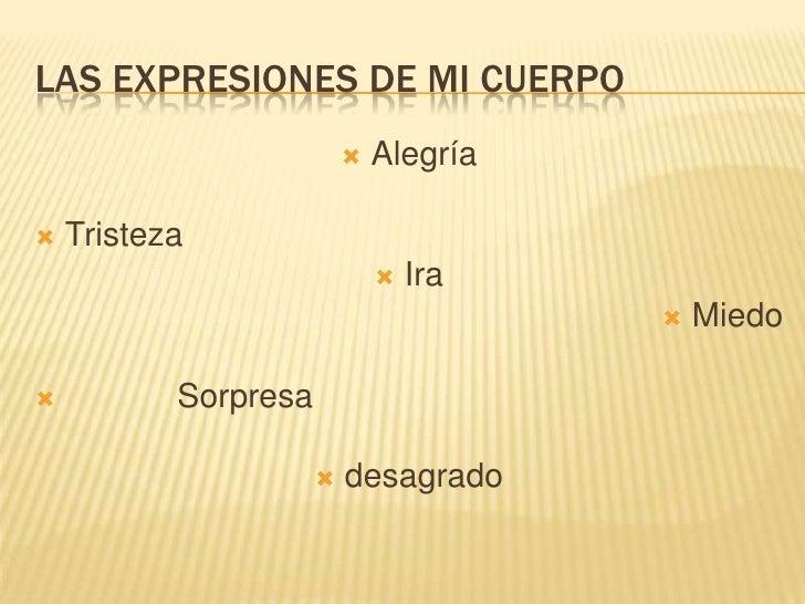 LAS EXPRESIONES DE MI CUERPO                             Alegría   Tristeza                                 Ira        ...